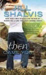 Then Came You - Jill Shalvis