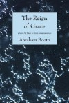 The Reign of Grace: From Its Rise to Its Consummation - Abraham Booth, Thomas Chalmers