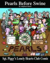 Sgt. Piggy's Lonely Hearts Club Comic: A Pearls Before Swine Treasury - Stephan Pastis