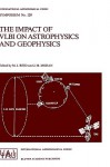 The Impact of Vlbi on Astrophysics and Geophysics: Proceedings of the 129th Symposium of the International Astronomical Union Held in Cambridge, Massachusetts, U.S.A., May 10 15, 1987 - International Astronomical Union