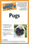 The Complete Idiot's Guide to Pugs - Liz Palika