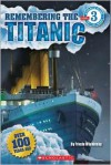 Scholastic Reader Level 3: Remembering the Titanic - Frieda Wishinsky