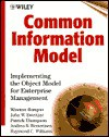 Common Information Model: Implementing the Object Model for Enterprise Management - Winston Bumpus, Patrick Thompson, Andrea R. Westerinen