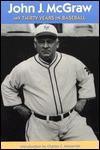 My Thirty Years in Baseball - John J. McGraw, Charles C. Alexander