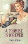A Promise Is for Ever - Denise Robins