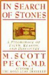 In Search of Stones: A Pilgrimage of Faith, Reason, and Discovery - M. Scott Peck, Christopher Peck