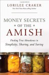 Money Secrets of the Amish (Library Edition): Finding True Abundance in Simplicity, Sharing, and Saving - Lorilee Craker