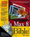 3ds Max 8 Bible [With DVD] - Kelly L. Murdock, Murdock