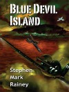 Blue Devil Island - Stephen Mark Rainey