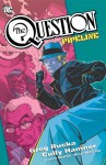 The Question: Pipeline - Greg Rucka, Cully Hamner