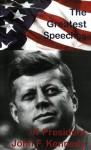 The Greatest Speeches Of President John F. Kennedy - John F. Kennedy