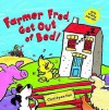 Farmer Fred, Get Out of Bed! - Christyan Fox
