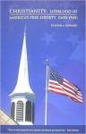 Christianity: Lifeblood of America's Free Society (1620-1945) - John Howard
