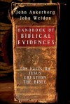 Handbook of Biblical Evidences: The Facts on *Jesus *Creation *The Bible - John Ankerberg