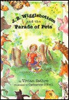 J. B. Wigglebottom and the Parade of Pets - Vivian Sathre