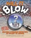 Will It Blow? - Elizabeth Rusch