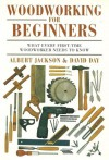 Woodworking For Begininners - Albert Jackson, David Day