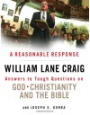 A Reasonable Response: Answers to Tough Questions on God, Christianity, and the Bible - William Lane Craig, Joseph E. Gorra