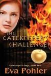 The Gatekeeper's Challenge: Gatekeeper's Saga, Book Two - Eva M Pohler