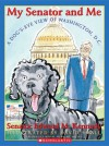 A My Senator and Me: A Dog's Eye View of Washington, D.C. - Edward Kennedy, David Small