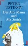 Der Alte Mann und Mr. Smith (Gebundene Ausgabe) - Peter Ustinov