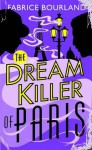 The Dream Killer of Paris - Fabrice Bourland, Morag Young