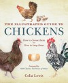 The Illustrated Guide to Chickens: How to Choose Them, How to Keep Them - Celia Lewis, Charles, Prince of Wales
