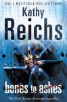 Bones to Ashes: (Temperance Brennan 10) - Kathy Reichs