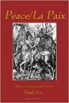 Peace/La Paix: Ballades et contes en quête vérité - Hugh Fox