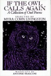 If the Owl Calls Again: A Collection of Owl Poems - Myra Cohn Livingston, Antonio Frasconi