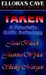 Taken - Jaid Black, Joanna Wylde, Shelby Morgen