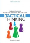 50 Puzzles for Tactical Thinking: How to Think - Charles Phillips