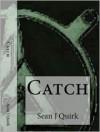 Catch - Sean J. Quirk