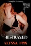 Betrayed - Alyssa Fox