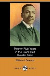 Twenty-Five Years in the Black Belt (Illustrated Edition) (Dodo Press) - William J. Edwards