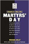 Martyr's Day: Chronicle of a Small War - Michael Kelly
