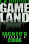 GAMELAND: Jacker's Code - Saul Tanpepper