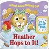 Heather Hops to It!: A Book about Helping Out [With Magnet and Magnetic Clasp] - Mary Packard, Reader's Digest Association, Deborah Borgo, Tony Hutchings