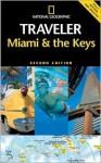 National Geographic Traveler: Miami & the Keys (National Geographic Traveler) - Mark Miller, Noe Newhouse
