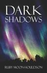 Dark Shadows - Ruby Moon-Houldson