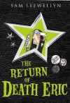 The Return of Death Eric - Sam Llewellyn