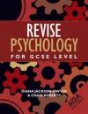 Revise Psychology for Gcse Level: Aqa - Diana Jackson-Dwyer, Craig Roberts