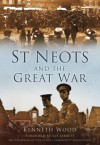 St Neots and the Great War - Kenneth Wood