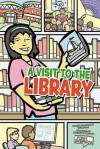 A Visit to the Library (First Graphics) - Sarah C. Wohlrabe, Jeffrey Thompson