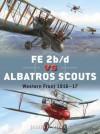 FE 2b/d vs Albatros Scouts: Western Front 1916-17 - James Miller