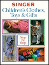 Singer Children's Clothes, Toys and Gifts Step-By-Step - Cy Decosse Inc., Singer Sewing Company