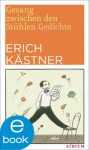 Gesang zwischen den Stühlen: Gedichte (German Edition) - Erich Kästner