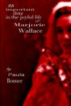 An Important Day in the Joyful Life of Marjorie Wallace - Paula Bomer
