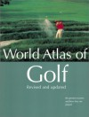 World Atlas Golf (CL) - Mark Rowlinson, Peter Thompson, Charles Price