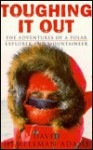 Toughing It Out: The Adventures of a Polar Explorer and Mountaineer - David Hempleman-Adams
